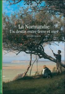 La Normandie, un destin entre terre et mer par Olivier Chaline